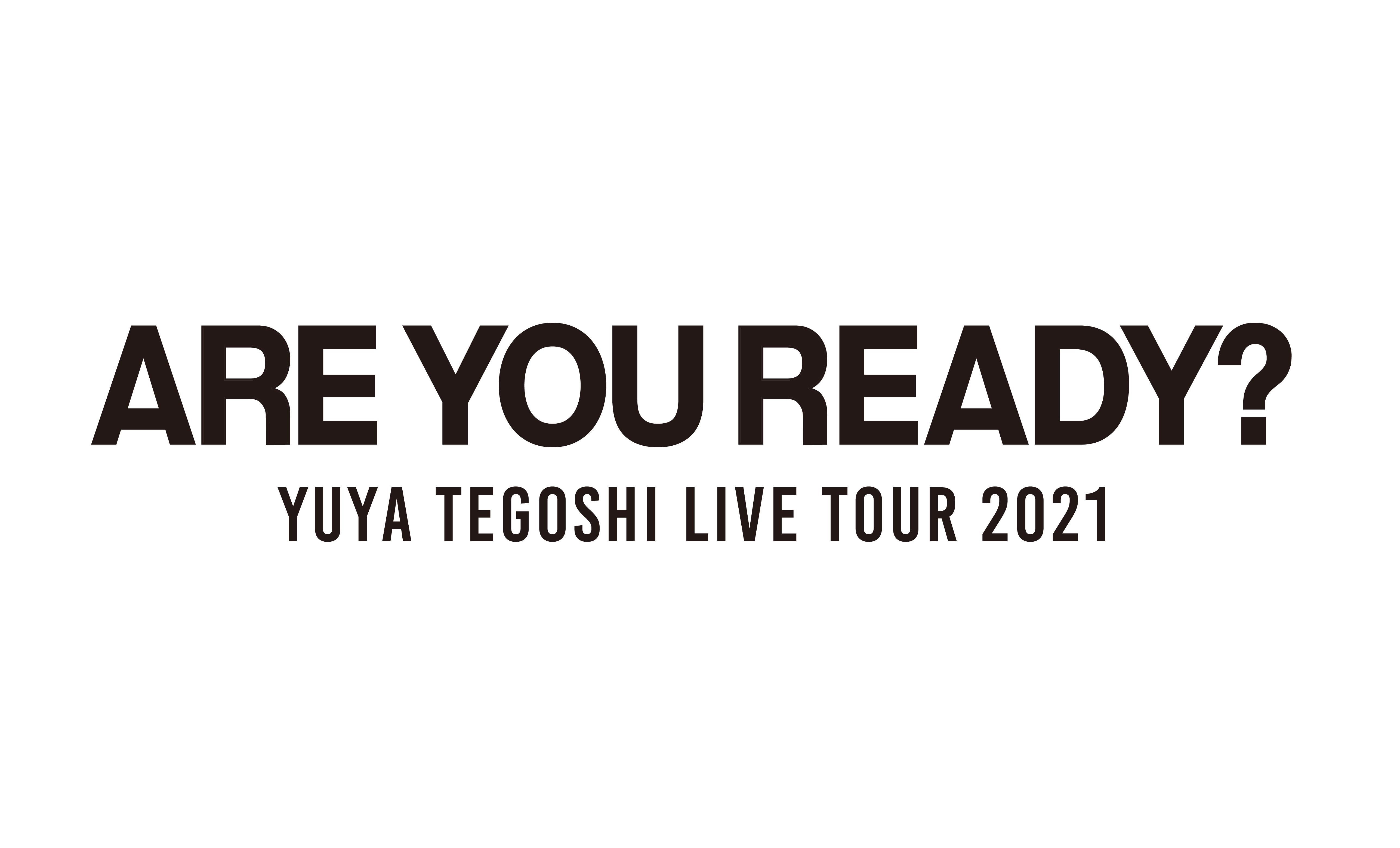 手越祐也 LIVE TOUR 2021「ARE YOU READY?」追加公演 月額会員先行受付開始!